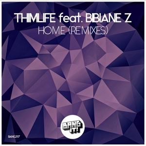 THIMLIFE feat BIBIANE Z - Home (Remixes)