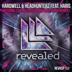 HARDWELL & HEADHUNTERZ feat HARIS - Nothing Can Hold Us Down