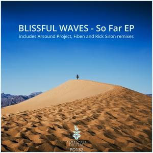 BLISSFUL WAVES - So Far