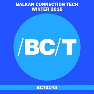 VARIOUS - Balkan Connection Tech Winter 2016