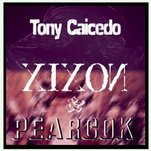 TONY CAICEDO - Xixon&Pearcok