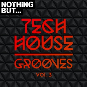 VARIOUS - Nothing But... Tech House Grooves Vol 3
