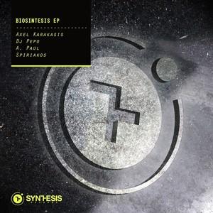 DJ PEPO/SPIRIAKOS/AXEL KARAKASIS/A PAUL - Biosintesis