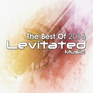 VARIOUS - The Best Of Levitated Music 2016