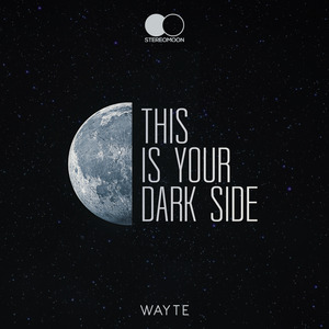 WAYTE - This Is Your Dark Side