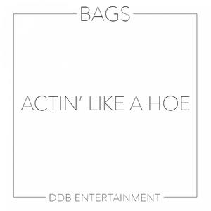 BAGS - Actin Like A Hoe