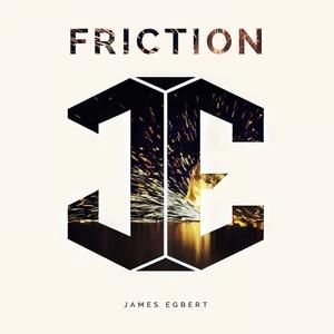 JAMES EGBERT - Friction