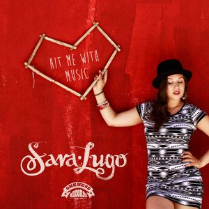 SARA LUGO - Hit Me With Music