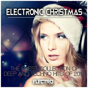 VARIOUS - Electronic Christmas (The Finest Collection Of Deep & Techno Hits Of 2016)