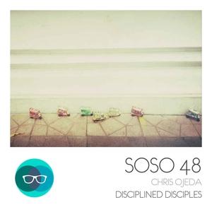CHRIS OJEDA - Disciplined Disciples
