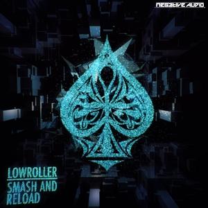 LOWROLLER - Smash & Reload