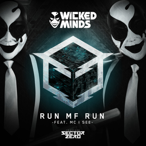 WICKED MINDS - Run MF Run