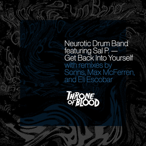 NEUROTIC DRUM BAND feat SAL P - Get Back Into Yourself