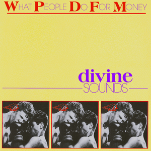 DIVINE SOUNDS - What People Do For Money