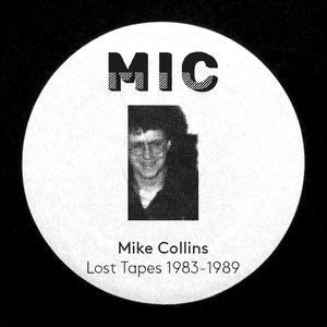 MIKE COLLINS - Lost Tapes 1983-1989