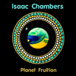 ISAAC CHAMBERS - Planet Fruition