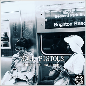 SOUL PISTOLS - Entry To Nothing