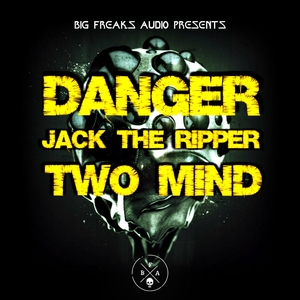 TWO MIND/JACK THE RIPPER/DANGER - Bad Things