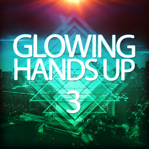 VARIOUS - Glowing Handsup 3