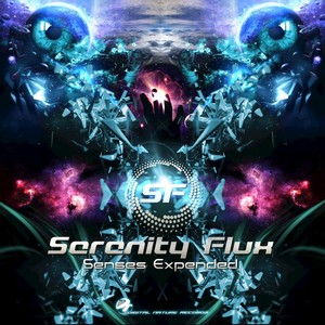 SERENITY FLUX - Senses Expended