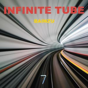 BAINZU - Infinite Tube