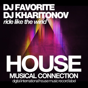 DJ FAVORITE & DJ KHARITONOV - Ride Like The Wind