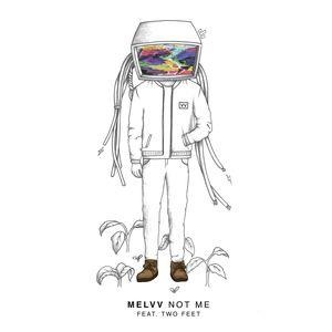MELVV - Not Me