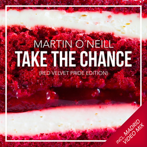 MARTIN O'NEILL - Take The Chance (Red Velvet Pride Edition)