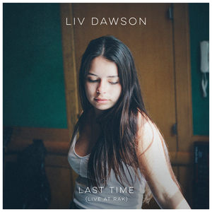LIV DAWSON - Last Time (Live At RAK)