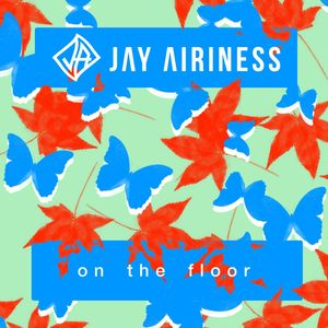 JAY AIRINESS - On The Floor