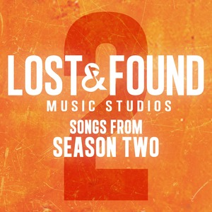 LOST & FOUND MUSIC STUDIOS - Lost & Found Music Studios: Songs From Season 2