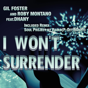 GIL FOSTER/ROBY MONTANO feat DHANY - I Won't Surrender