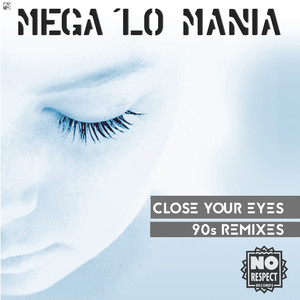 MEGA 'LO MANIA - Close Your Eyes