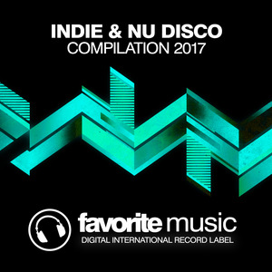 VARIOUS - Indie & Nu Disco Compilation 2017
