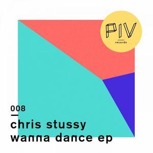 CHRIS STUSSY - Wanna Dance EP