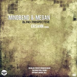 MEGAN/MINDBEND - Blind Prespective