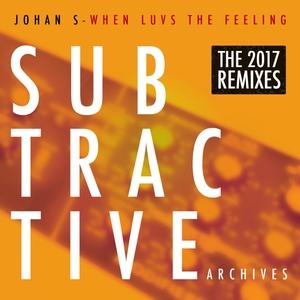 JOHAN S - When Luvs The Feeling (The 2017 Remixes)