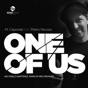 M CAPORALE feat PIETRO NICOSIA - One Of Us
