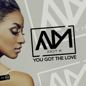 ANDY M - You Got The Love
