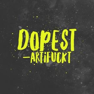 ARTFCKT - Dopest