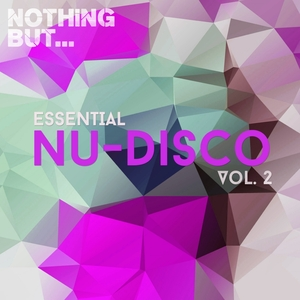 VARIOUS - Nothing But... Essential Nu-Disco Vol 2