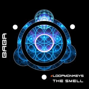 #LOOPMONKEYS - The Smell