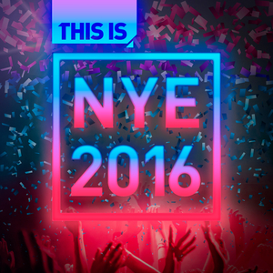 VARIOUS - THIS IS NYE 2016 (Explicit)