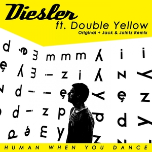 DIESLER feat DOUBLE YELLOW - Human When You Dance