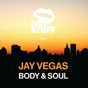 JAY VEGAS - Body & Soul
