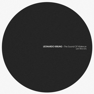 LEONARDO KIRLING - The Sound Of Violence
