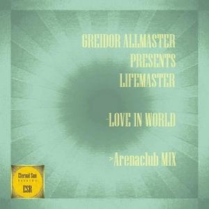 GREIDOR ALLMASTER present LIFEMASTER - Love In World