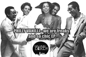 PHILLY VANILLI - We Are Freaks And So Chic EP