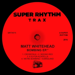 MATT WHITEHEAD - Bombing EP