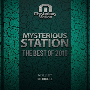 DR RIDDLE/VARIOUS - Mysterious Station. The Best Of 2016 (unmixed tracks)